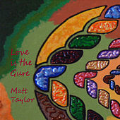 Love Is the Cure de Matt Taylor
