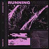 When I'm Around You by Running Touch