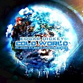 Cold World de Edgar Dickey