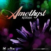 Amethyst Riddim by Various Artists