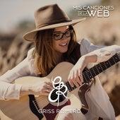 Mis Canciones De La Web by Griss Romero