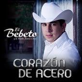 Corazón De Acero by El Bebeto