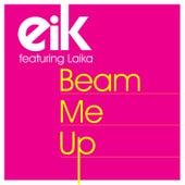 Beam Me Up by Eik