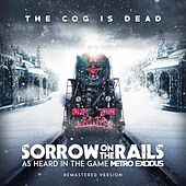 Sorrow on the Rails (As Heard in the Game Metro Exodus) by The Cog is Dead