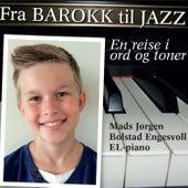 Fra Barokk Til Jazz - En Reise I Ord Og Toner von Mads Jørgen Bolstad Engesvoll