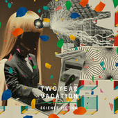 Science Fiction von Two Year Vacation