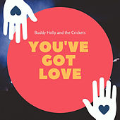 You've Got Love by Buddy Holly