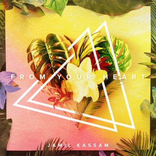 From Your Heart de Jamil Kassam