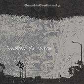 Swallow Me Whole by Counterconformity
