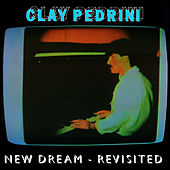 New Dream (Revisited) de Clay Pedrini