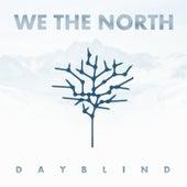 Dayblind de We The North