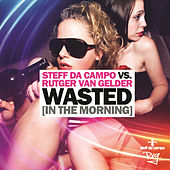 Wasted (In the Morning) [Steff da Campo vs. Rutger Van Gelder] by Steff Da Campo