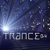Super Trance 0.4 de Various Artists