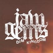 Dim Kingdom by Jaw Gems