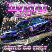Tuning Hitz Presents Girls Go Fast by Various Artists