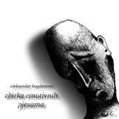 Zbirka emotivnih pjesama by Aleksandar Bogdanovic