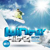Winter Hitz 2012 + After-Ski Headbanging by Various Artists
