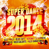 Super Dance 2014 by Various Artists