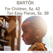 Bartók for Children, Sz. 42 & Ten Easy Pieces, Sz. 39 by Claudio Colombo