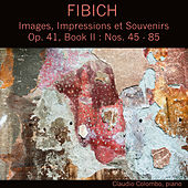 Fibich: Images, Impressions Et Souvenirs, Op. 41, Book II by Claudio Colombo