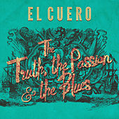 The Truth, The Passion, And the Blues by El Cuero