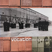 There Is a Place by Vocation