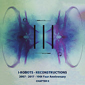 I-Robots - Reconstructions - 10th Year Anniversary de Various Artists