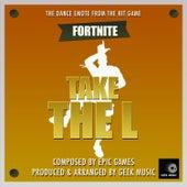 Fortnite Battle Royale - Take The L - Dance Emote by Geek Music