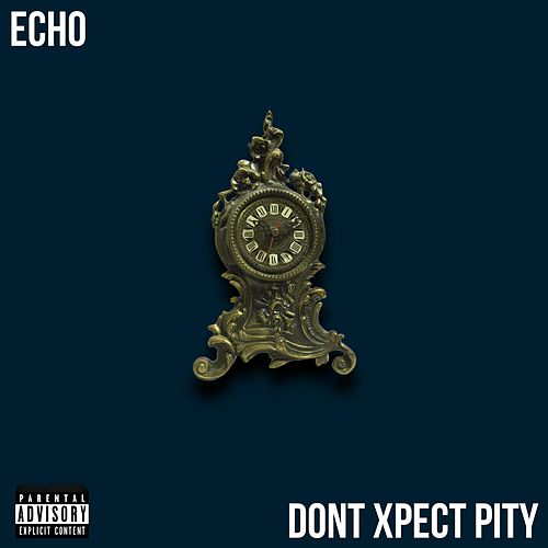 Don't Xpect Pity by Echo