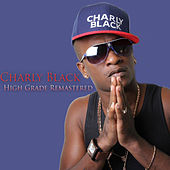 High Grade  Remastered by Charly Black