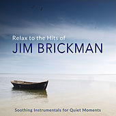 Relax to the Hits of Jim Brickman (Soothing Instrumentals for Quiet Moments) by Various Artists