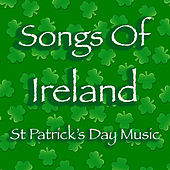 Songs Of Ireland St Patrick's Day Music by Various Artists