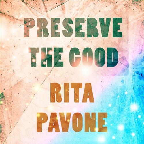 Preserve The Good de Rita Pavone
