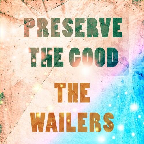 Preserve The Good de The Wailers