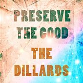 Preserve The Good by The Dillards