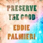 Preserve The Good de Eddie Palmieri