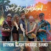 Sort of Enlightened von Byron Lighthouse Band