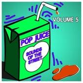 Pop Juice Sounds of The Street Vol, 5 van Various Artists