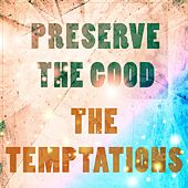 Preserve The Good de The Temptations