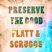 Preserve The Good de Flatt and Scruggs