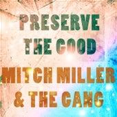 Preserve The Good von Mitch Miller