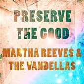 Preserve The Good von Martha and the Vandellas
