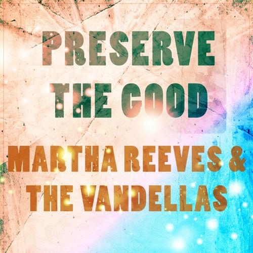Preserve The Good de Martha and the Vandellas