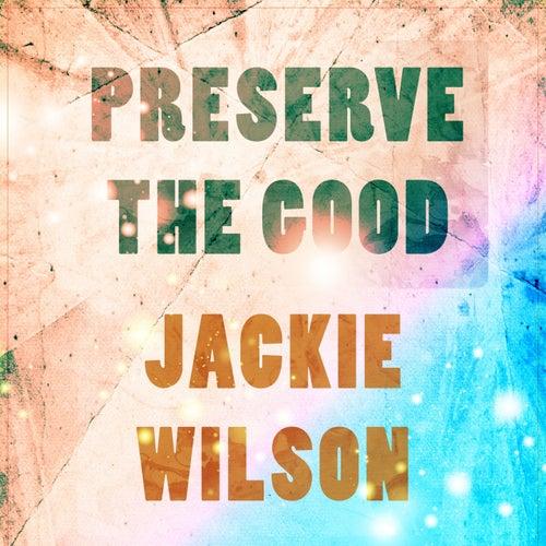 Preserve The Good de Jackie Wilson