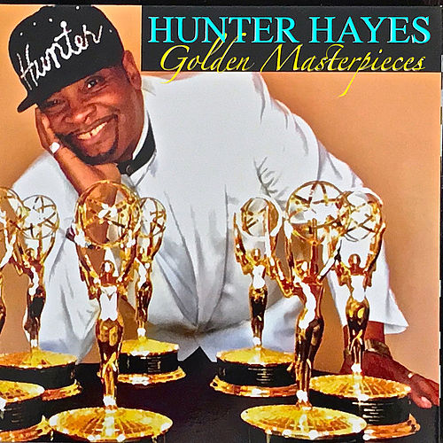 Golden Masterpieces by Hunter Hayes (Soul)