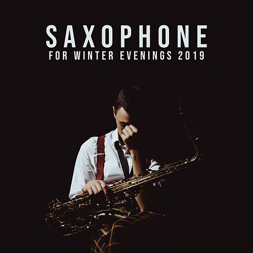 Saxophone for Winter Evenings 2019 de The Jazz Instrumentals