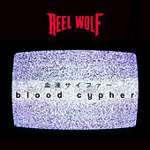 Blood Cypher by Reel Wolf