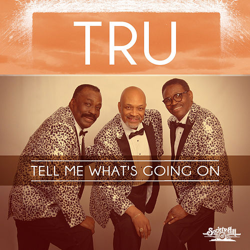 Tell Me What's Going On by Tru