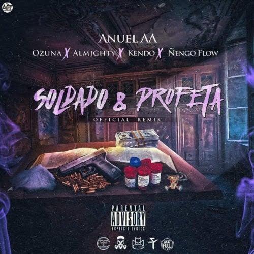 Soldado Y Profeta (Remix) [feat. Ozuna, Almighty, Kendo & Ñengo Flow] von Anuel Aa