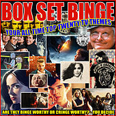 Box Set Binge - Your All Time Top Twenty TV Themes di Various Artists